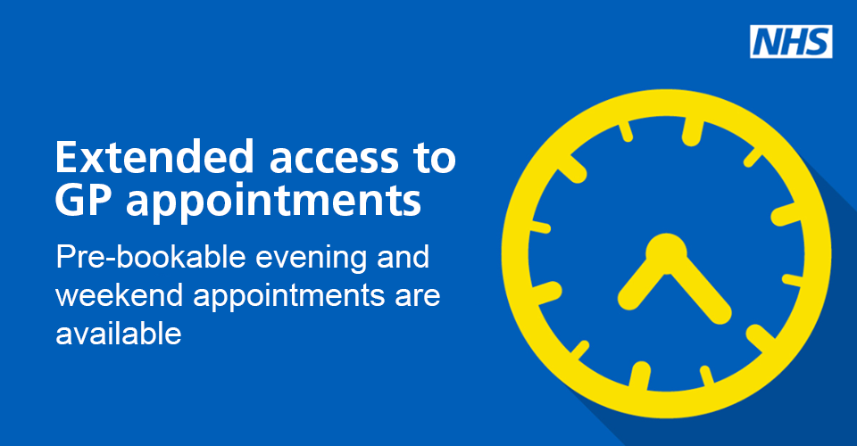 Extended access to GP appointments.  Pre-bookable evening and weekend appointments are available